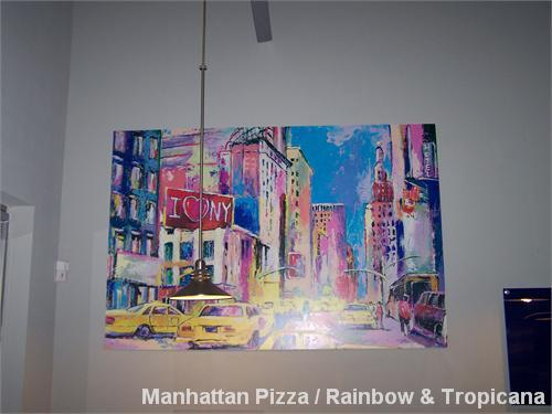 Manhattan Pizza / Rainbow & Tropicana